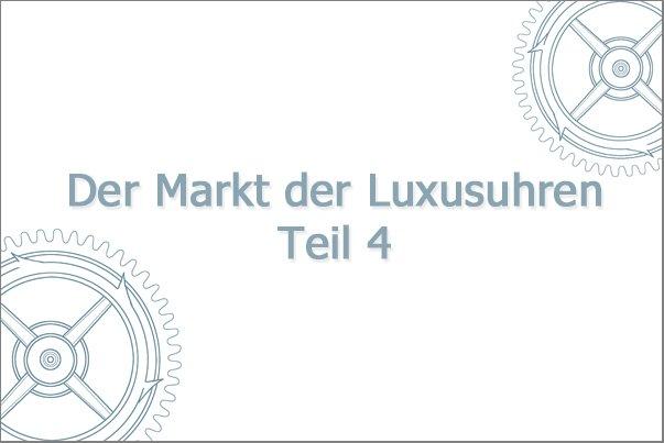 Der Markt der Luxusuhren, Teil 4: Produkte und ihre Trends